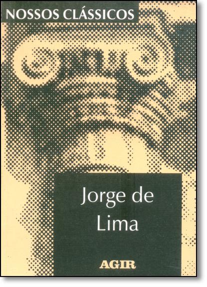 Jorge de Lima - Vol.26 - Coleção Nossos Clássicos, livro de Jorge de Lima