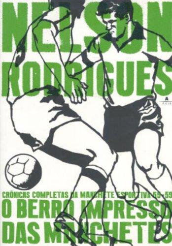 O Berro Impresso Das Manchetes, livro de Nelson Rodrigues