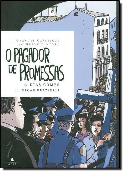 Pagador de Promessas, O - Coleção Grandes Clássicos em Graphic Novel, livro de Dias Gomes