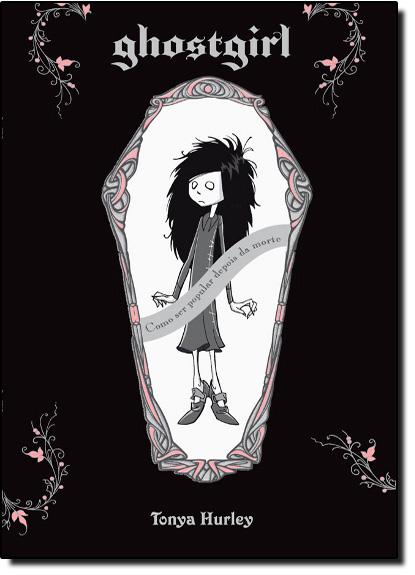 Ghost girl - Vol 1, livro de Tonya Hurley