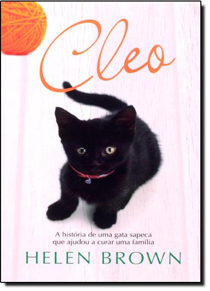 Cleo: a Historia de uma Gata Sapeca que Ajudou a Curar uma Familia, livro de Helen Brown
