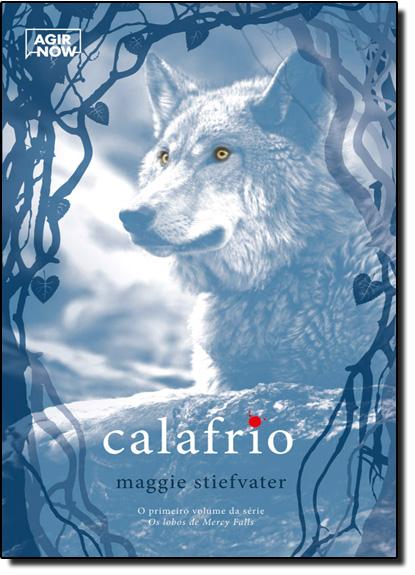 Calafrio - Vol.1 - Série Os Lobos de Mercy Falls, livro de Maggie Stiefvater