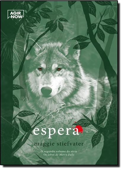 Espera - Vol.2 - Série Os Lobos de Mercy Falls, livro de Maggie Stiefvater