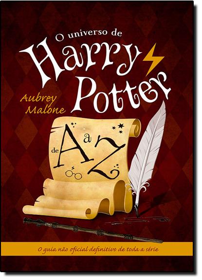 Universo de Harry Potter de A a Z, O, livro de Aubrey Malone