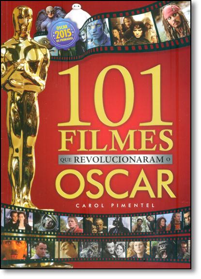 101 Filmes que Revolucionaram o Oscar, livro de Carol Pimentel