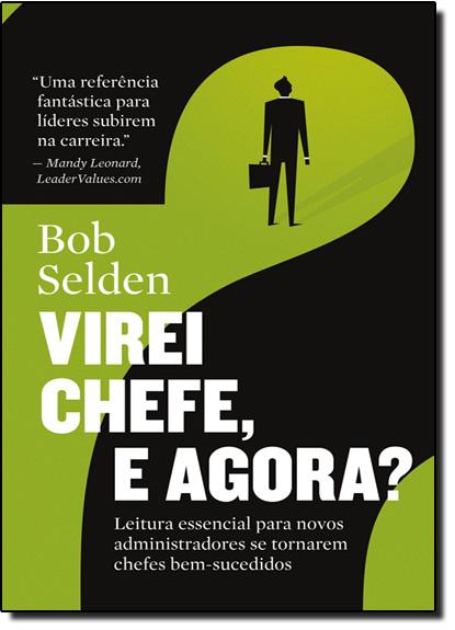 Virei Chefe, e Agora?, livro de Bob Selden