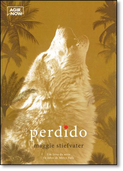 Perdido - Vol.4 - Série Os Lobos de Mercy Falls, livro de Maggie Stiefvater