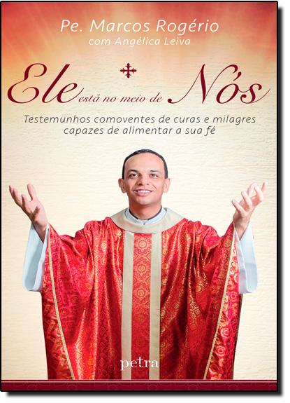 Ele Está no Meio de Nós, livro de Pe. Marcos Rogério