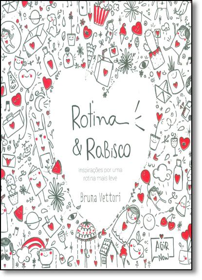 Rotina & Rabisco: Inspirações por Uma Rotina Mais Leve - Autografado, livro de Bruna Vettori