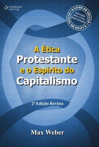 A Ética Protestante e o Espírito do Capitalismo, livro de Max Weber