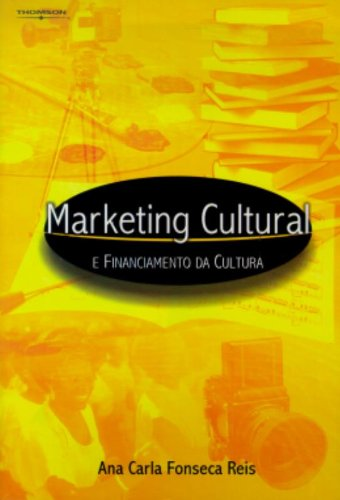 Marketing Cultural e Financiamento da Cultura, livro de Ana Carla Fonseca Reis