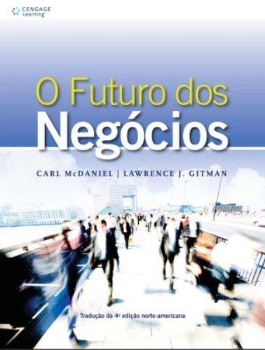 O futuro dos negócios - Tradução da 4ª edição norte-americana, livro de Carl McDaniel, Lawrence J. Gitman