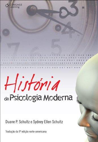 História da Psicologia Moderna - Tradução da 9ª edição norte-americana, livro de Duane P. Schultz, Sydney Ellen Schultz