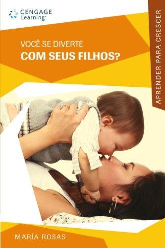 VOCÊ SE DIVERTE COM SEUS FILHOS? - Coleção Aprender para Crescer, livro de María Rosas