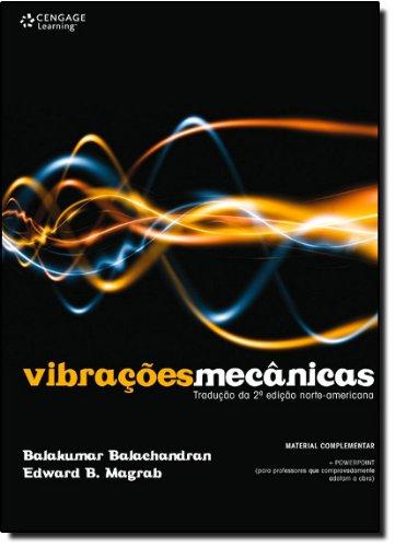 VIBRAÇÕES MECÃNICAS, trad. da 2ª edição norte-americana, livro de Balakumar Balachandran e Edward B. Magrab