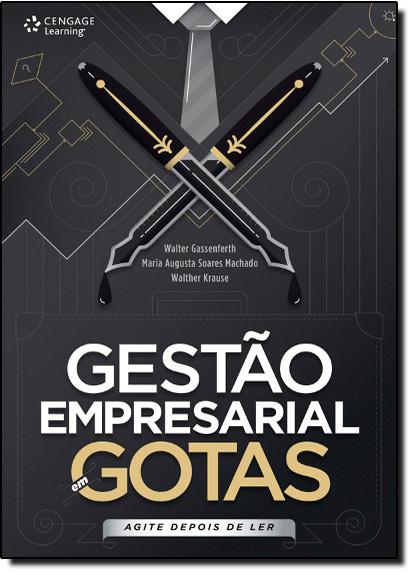 Gestão Empresarial em Gotas: Agite Depois de Ler, livro de Walter Gassenferth