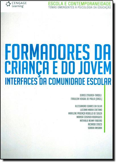 Formadores da Criança e do Jovem: Interfaces da Comunidade Escolar, livro de Denise D Aurea Tardeli