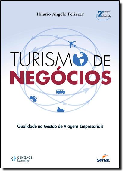 Turismo de Negócio: Qualidade na Gestão de Viagens Empresariais, livro de Hilário Ângelo Pelizzer