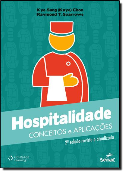 Hospitalidade: Conceitos e Aplicações, livro de Kye Sung (Kaye) Chon