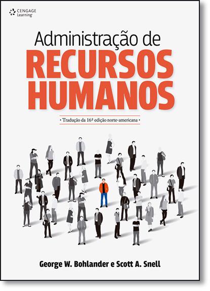 Administração de Recursos Humanos - Tradução da 16ª Edição Norte-americana, livro de George W. Bohlander