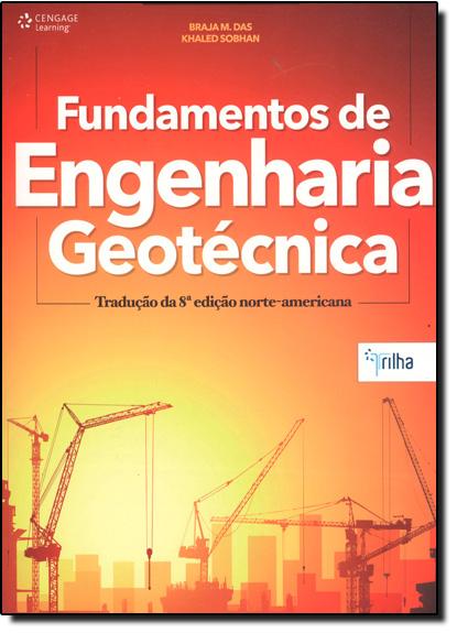 Fundamentos de Engenharia Geotécnica - Tradução da 8ª Edição Americana, livro de Braja M. Das