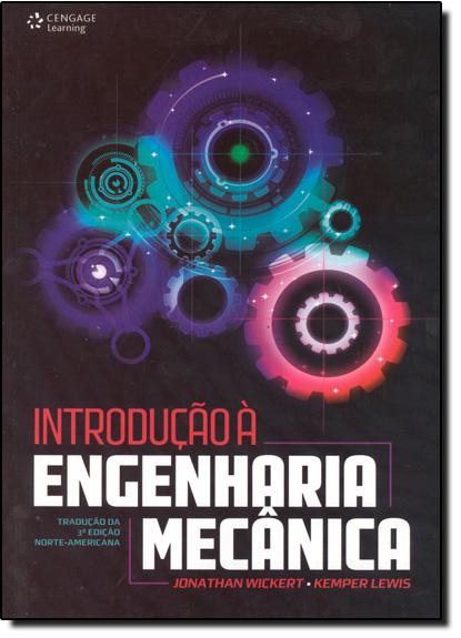 Introdução À Engenharia Mecânica, livro de Jonathan Wickert