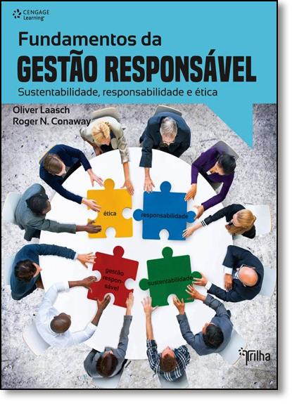 Fundamentos da Gestão Responsável: Sustentabilidade, Responsabilidade e Ética, livro de Oliver Laasch