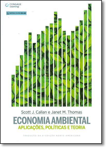 Economia Ambiental: Aplicações, Políticas e Teoria, livro de Scott J. Callan