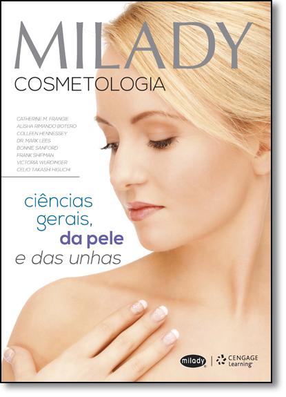 Milady Cosmetologia: Ciências Gerais, da Pele e das Unhas, livro de Catherine M. Frangie