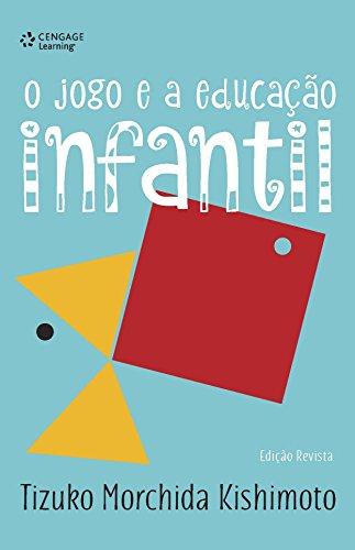 O Jogo e a Educação Infantil, livro de Tizuko Morchida Kishimoto