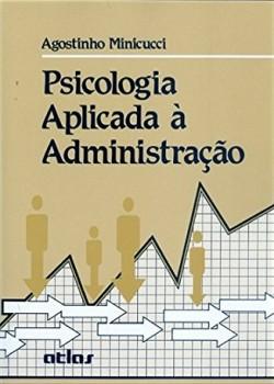 Psicologia aplicada à administração - 5ª edição, livro de Agostinho Minicucci