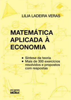 Matemática aplicada à economia - 3ª edição, livro de Lilia Ladeira Veras
