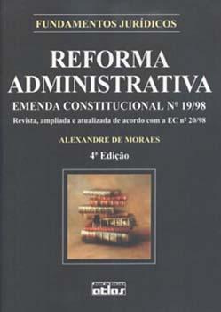 Reforma administrativa - Emenda constitucional nº 19/98 - 4ª edição, livro de Alexandre de Moraes
