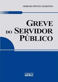 Greve do servidor público, livro de Sergio Pinto Martins
