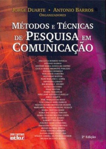 MÉTODOS E TÉCNICAS DE PESQUISA EM COMUNICAÇÃO, livro de Jorge Duarte e Antônio Barros