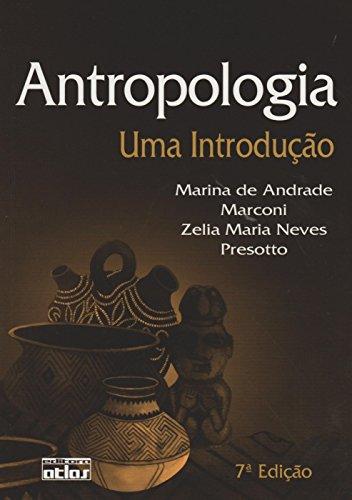 ANTROPOLOGIA: Uma Introdução, livro de Marina de Andrade Marconi e Zélia Maria Neves Presotto