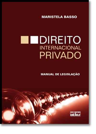 Direito Internacional Privado: Manual de Legislação, livro de Maristela Basso