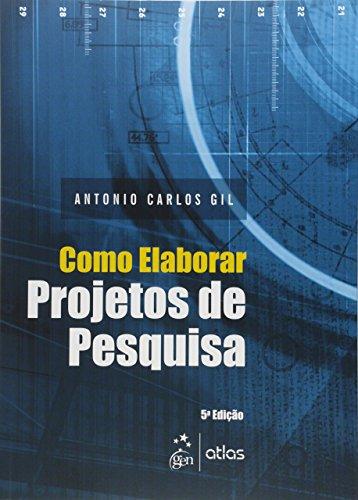 COMO ELABORAR PROJETOS DE PESQUISA, livro de Antonio Carlos Gil