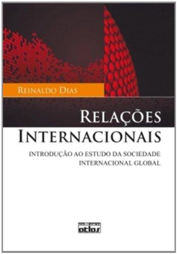 Relações Internacionais: Introdução ao Estudo da Sociedade Internacional Global, livro de Reinaldo Dias
