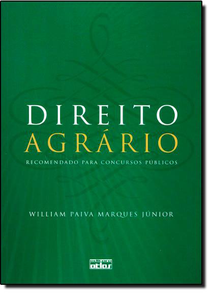 Direito Agrário: Recomendado Para Concursos Públicos, livro de William Paiva Marques Júnior