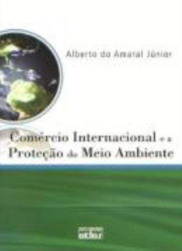 Comércio Internacional e a Proteção do Meio Ambiente, livro de Alberto do Amaral Júnior
