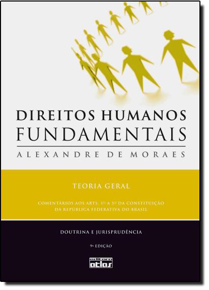 Direitos Humanos Fundamentais: Teoria Geral, livro de Alexandre de Moraes