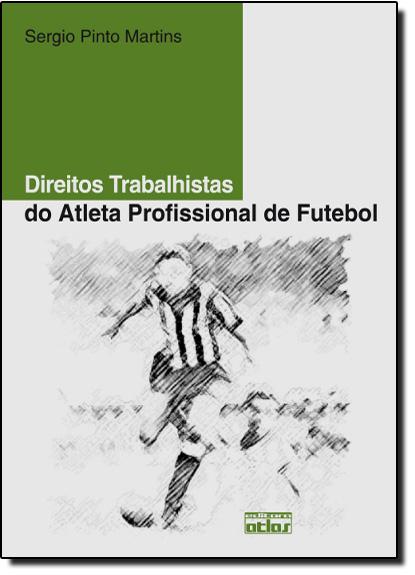 Direitos Trabalhistas do Atleta Profissional de Futebol, livro de Sérgio Pinto Martins