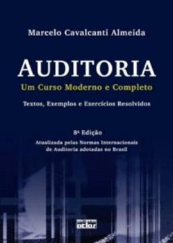 Auditoria - Um curso moderno e completo - Textos, exemplos e exercícios resolvidos - 8ª edição, livro de Marcelo Cavalcanti Almeida