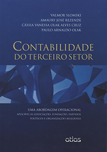 Contabilidade do Terceiro Setor: Uma Abordagem Operacional Aplicável Ás Associações, Fundações, Part, livro de Valmor Slomski