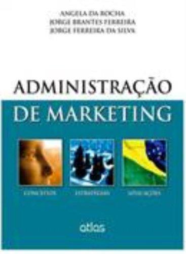 Administração de Marketing: Conceitos, Estratégias e Aplicações, livro de Angela da Rocha