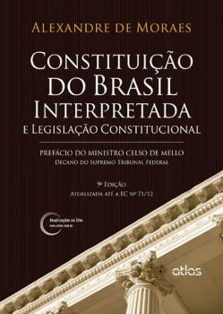 Constituição do Brasil interpretada e legislação constitucional - 9ª edição, livro de Alexandre de Moraes