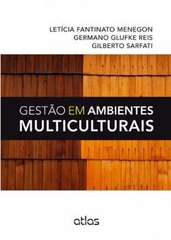 Gestão em ambientes multiculturais, livro de Letícia Fantinato Menegon, Germano Glufke Reis, Gilberto Sarfati