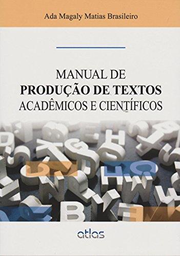MANUAL DE PRODUÇÃO DE TEXTOS ACADÊMICOS E CIENTÍFICOS, livro de Ada Magaly Matias Brasileiro