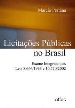 Licitações públicas no Brasil - Exame integrado das leis 8.666/1993 e 10.520/2002, livro de Marcio Pestana